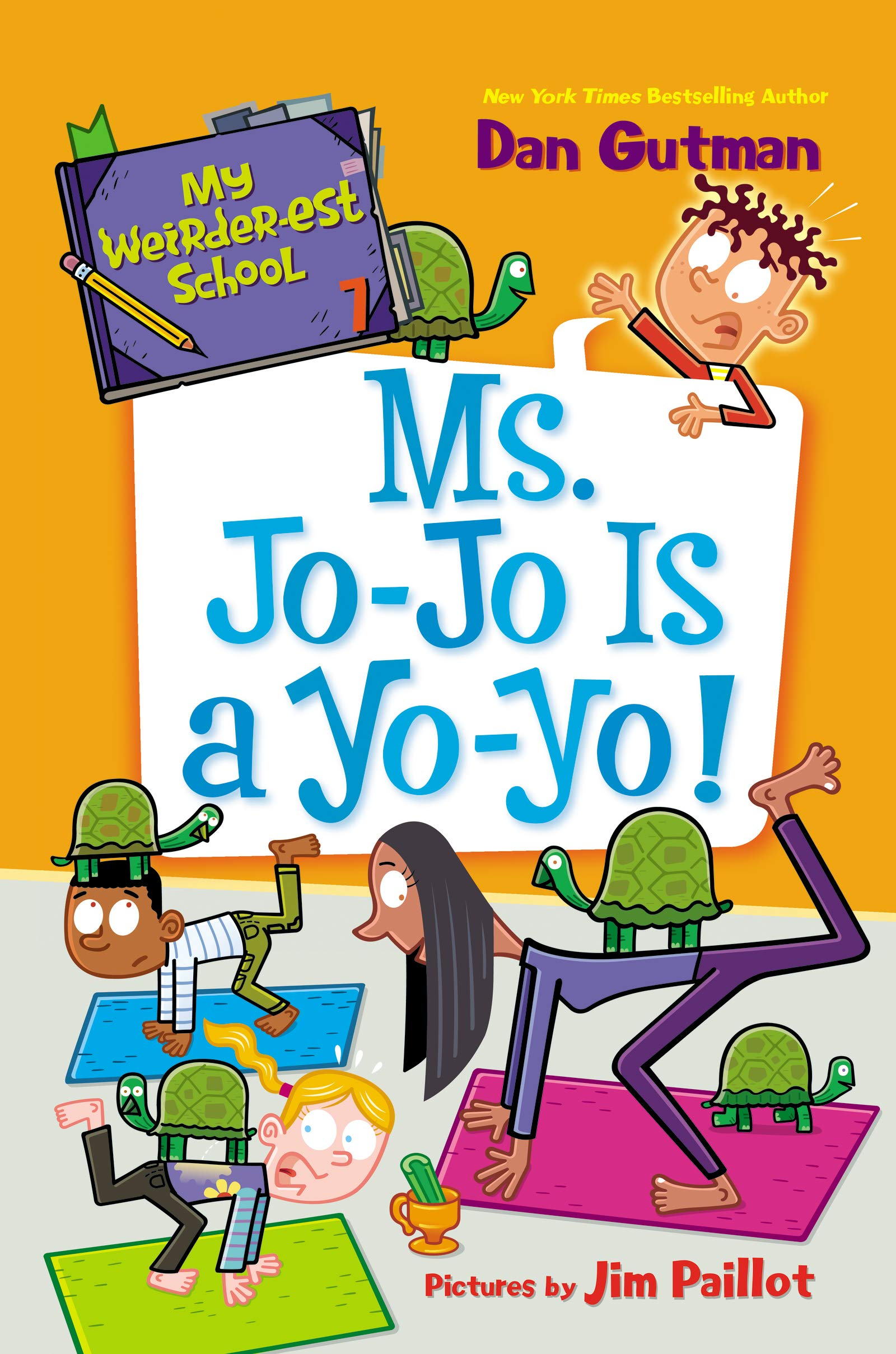 My Weirder-Est School #7: Ms. Jo-Jo Is a Yo-Yo!