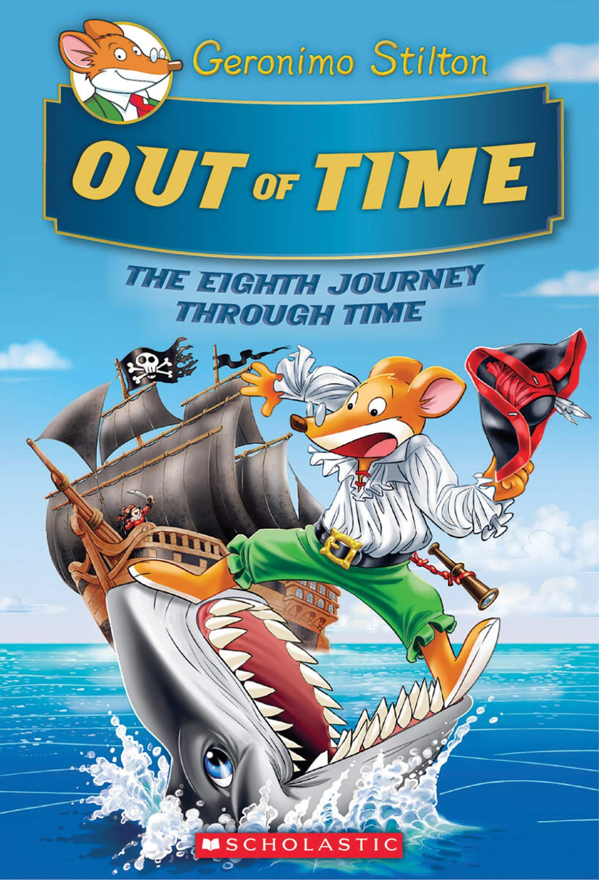 Out of Time (Geronimo Stilton Journey Through Time #8), Volume 8
