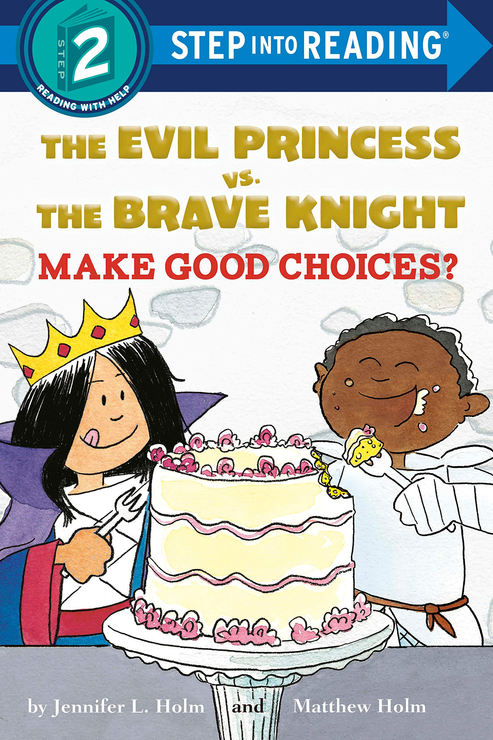 The Evil Princess Vs. the Brave Knight Make Good Choices?